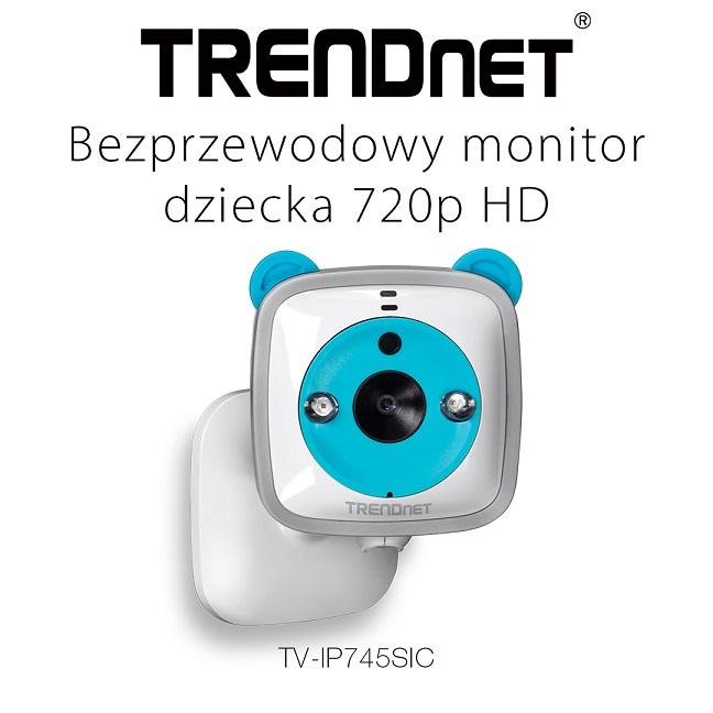 TRENDnet TV-IP745SIC – bezprzewodowa kamera 720p HD do monitoringu dziecka